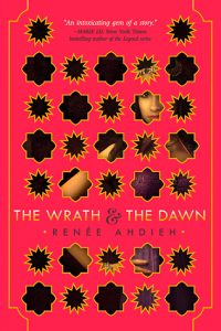 The cover of The Wrath and the Dawn by Renee Ahdieh