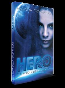 Hero, The Hero Rebellion bk 1 by Belinda Crawford
