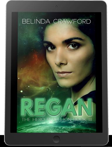 Regan, The Hero Rebellion book 3 by Belinda Crawford