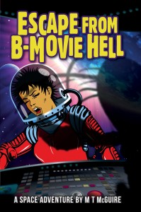 Escape from B-Movie Hell by MT McGuire