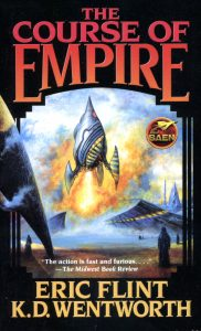 The Course of Empire by Eric Flint and KD Wentworth