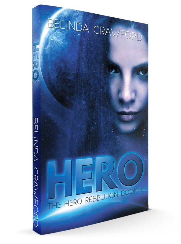 Hero, The Hero Rebellion bk 1 by Belinda Crawford