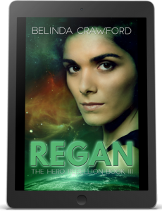 Regan, The Hero Rebellion book 3 by Belinda Crawford