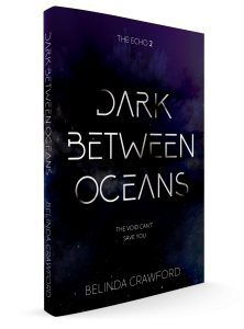 The paperback of Dark Between Oceans, The Echo 2