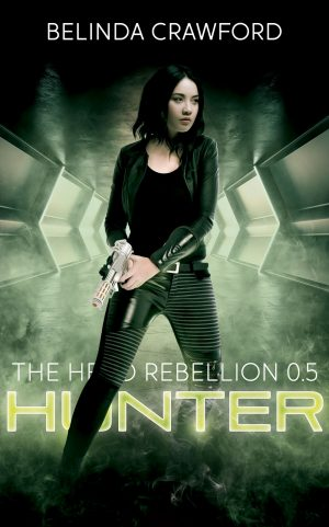 The cover of Hunter by Belinda Crawford. Features a young Asian woman holding a silver gun, standing in a futuristic corridor with green fog at her feet.