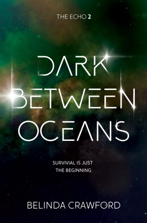 The cover of Dark Between Oceans, book 2 in The Echo trilogy.
