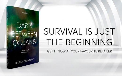 Survival is just the beginning. Get Dark Between Oceans now, at your favourite retailer.