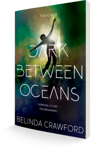 The cover of Dark Between Oceans, the second book in The Echo trilogy by Belinda Crawford.